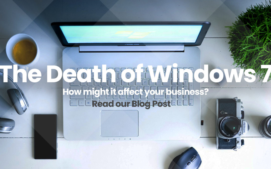 About the 'Death of Windows 7' and how it might affect your business
