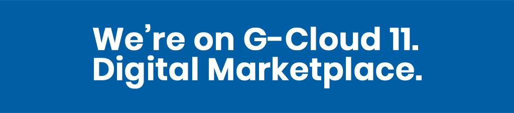 We're on the Digital Marketplace, G-Cloud 11
